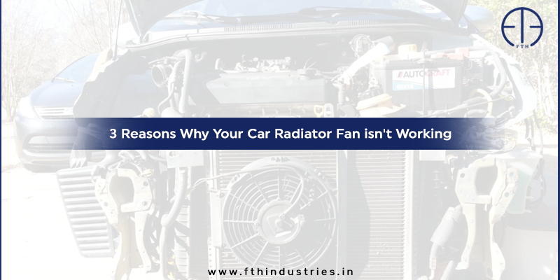 Why Your Car Radiator Fan is Not Working