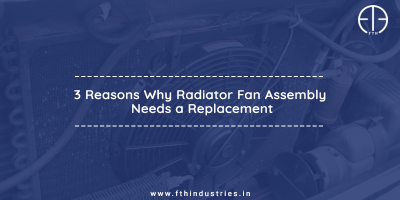 Reason for Radiator Fan Assembly Replacement